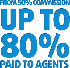 From 20% comission up to 80% paid to agents